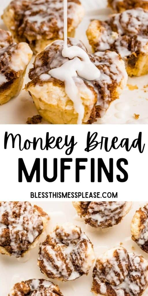 """top picture is of glaze being drizzled over monkey bread muffins, bottom picture is the top view of monkey bread muffins and the words """"monkey bread muffins"""" written in the middle"""