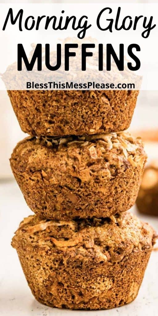 """close up picture of morning glory muffins stacked on each other with the words """"morning glory muffins"""" written at the top"""