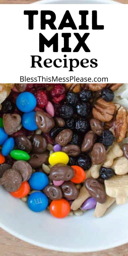 """top view of a bowl of trail mix with the words """"trail mix recipes"""" written at the top"""