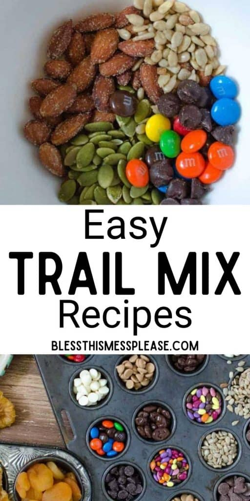 """top picture is of a bowl of trail mix, the bottom picture is of a muffin tin with ingredients for trail mix and the words """"easy trail mix recipes"""" written in the middle"""