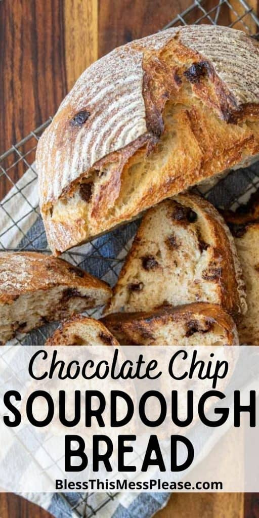 """picture of slices of chocolate chip sourdough bread with the words """"chocolate chip sourdough bread"""" written at the bottom"""