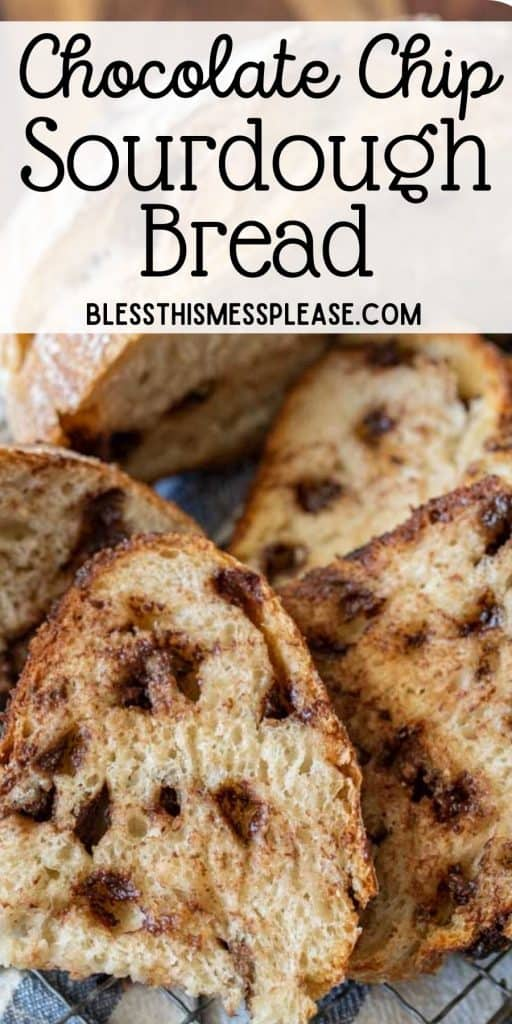 """picture of slices of chocolate chip sourdough bread with the words """"chocolate chip sourdough bread"""" written at the top"""