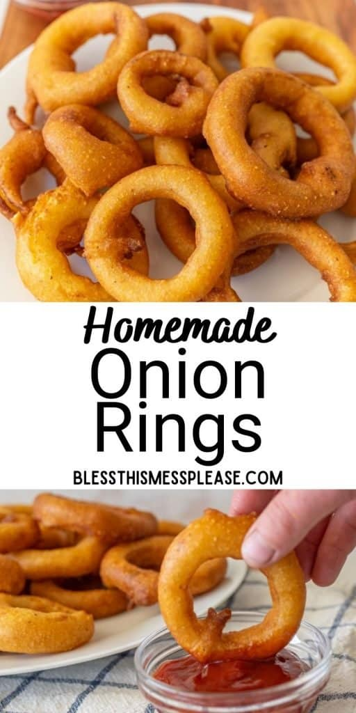 """top picture is of onion rings, bottom picture is of an onion ring being dipped in ketchup, with the words """"homemade onion rings"""" written in the middle"""