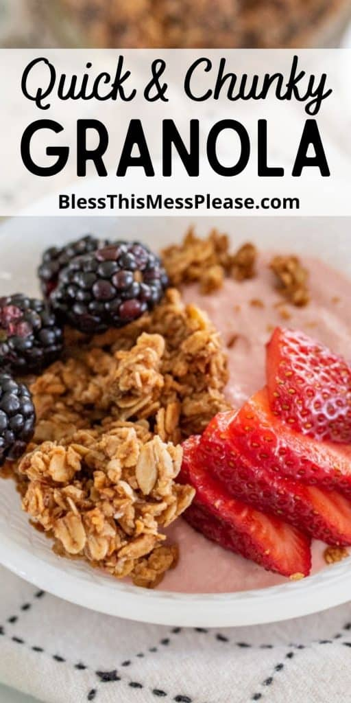 """picture is of a bowl of yogurt with fruit and granola and the words """"quick and chunky granola"""" written at the top"""