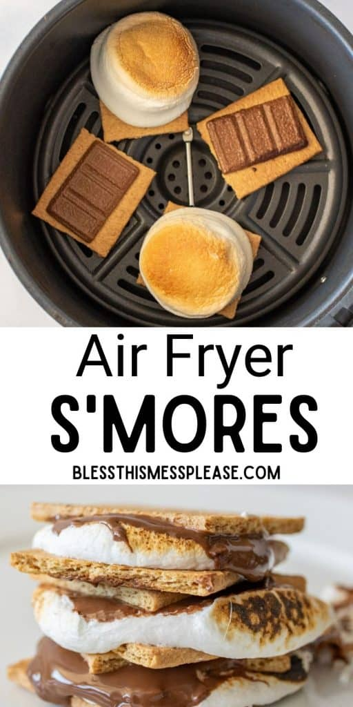 """Top picture is of marshmallows toasted on graham crackers and chocolate melted on graham crackers in an air fryer, bottom picture is of smores stacked on top of each other, with the words """"air fryer smores"""" written in the middle"""