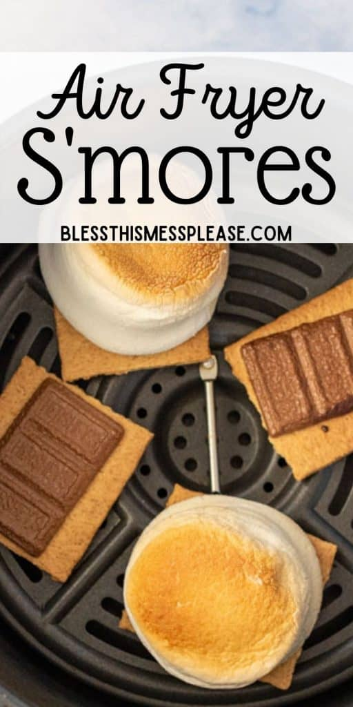 """marshmallows toasted on graham crackers and chocolate melted on graham crackers in an air fryer with the words """"air fryer smores"""" written at the top"""