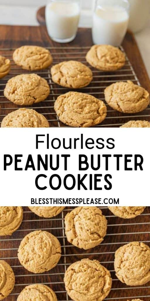 """top picture is of peanut butter cookies on a cooling rack with glasses of milk in the background, bottom picture is the top view of peanut butter cookies on a cooling rack with the words """"flourless peanut butter cookies"""" written in the middle"""