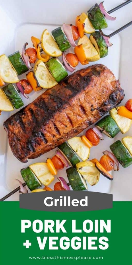 """top view of grilled pork loin and vegetable kabobs with the words """"grilled pork loin plus veggies"""" written at the bottom"""