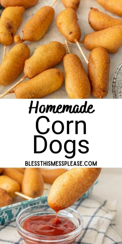 """top picture is of corn dogs on paper towels, bottom picture is of a corn dog being dipped in ketchup, with the words """"homemade corn dogs"""" written in the middle"""