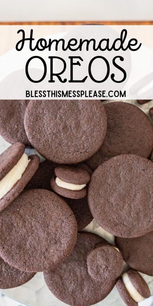 """close up of homemade oreos on a plate with the words """"homemade oreos"""" written at the top"""