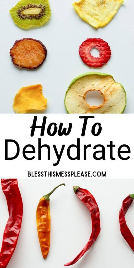 """top picture is of dehydrated fruit, bottom picture is of dehydrated peppers, with the words """"how to dehydrate"""" written in the middle"""