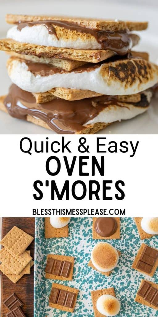 """top picture is of smores stacked on each other, bottom picture is toasted marshmallows and melted chocolate on graham crackers on a baking sheet with the words """"quick and easy oven smores"""" written in the middle"""