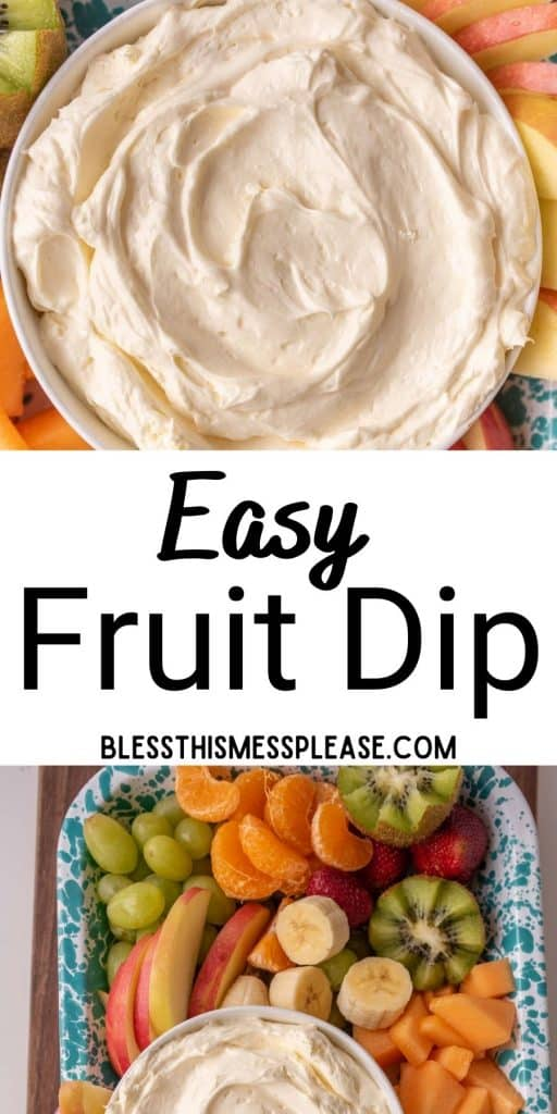 """top picture is a bowl of fruit dip, bottom picture is a tray of cut up fruits and a bowl of fruit dip with the words """"easy fruit dip"""" written in the middle"""