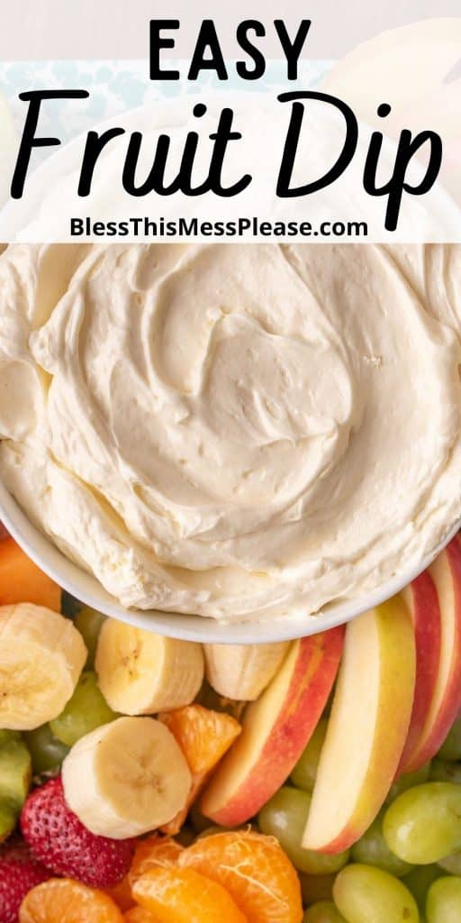 """top view of a bowl of fruit dip with cut up fruit next to it and the words """"easy fruit dip"""" written at the top"""