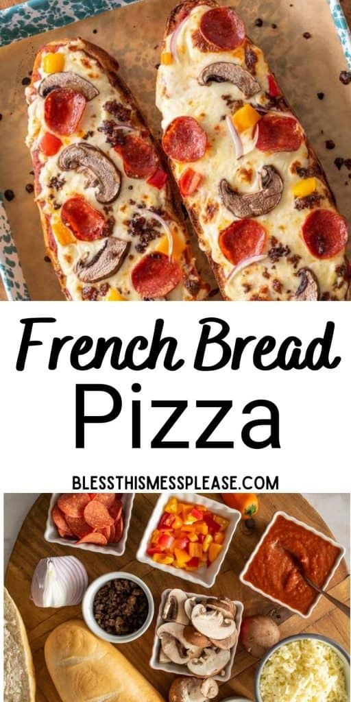"""top pictures is the top view of two french bread pizzas, bottom picture is the ingredients for french bread pizza with the words """"french bread pizza"""" written in the middle"""