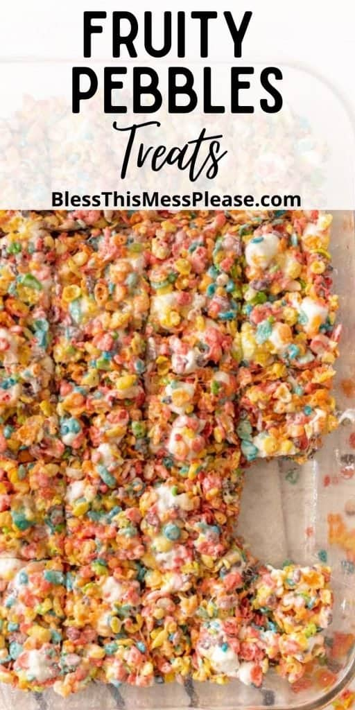 """top view of a pan of fruity pebbles treats cut into squares with the words """"fruity pebbles treats"""" written at the top"""