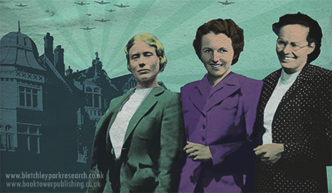Women Codebreakers at Bletchley Park Margaret Rock, Mavis Lever & Joan Clarke