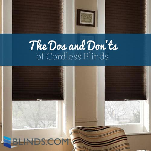 The Dos And Don Ts Of Cordless Blinds The Blinds Com Blog