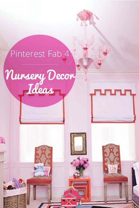 Pinterest Fab 4: Nursery Decor Ideas - The Finishing Touch