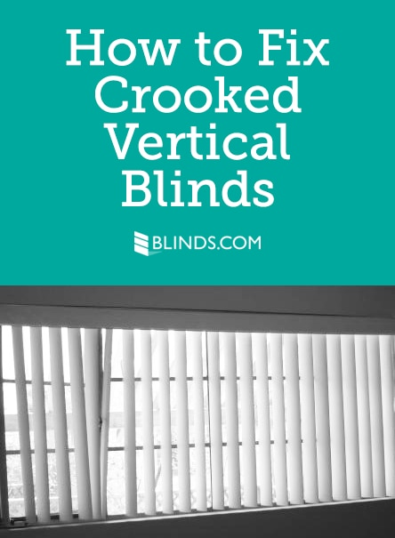How to Fix Crooked Vertical Blinds