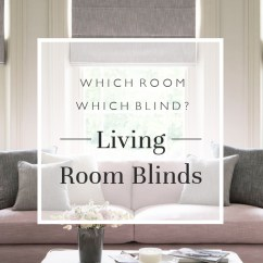 Blinds For Living Room Coffee Tables Narrow Rooms Which Blind Direct Blog