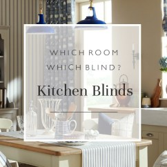 Kitchen Blinds Cabinets Nyc Which Room Blind Direct Blog