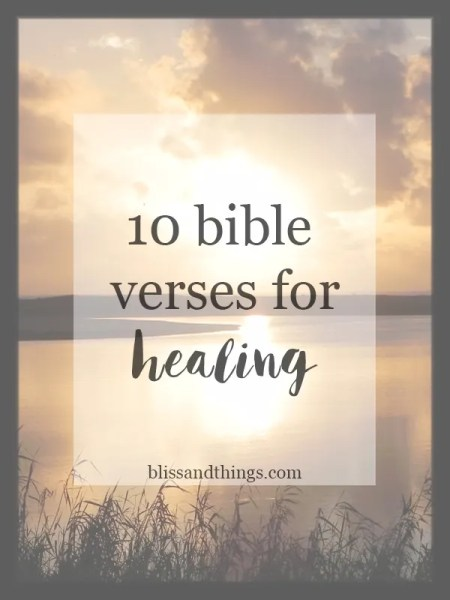 10 Bible Verses for Healing - BlissandThings.com