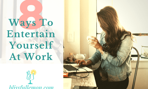 Everyone gets bored at work. It's pretty much an inevitable fact of life, like paying taxes or spilling coffee on your shirt when you have a big meeting to get to. Fortunately, there are plenty of ways to entertain yourself at work. Read some of my favorites at blissfullemon.com.