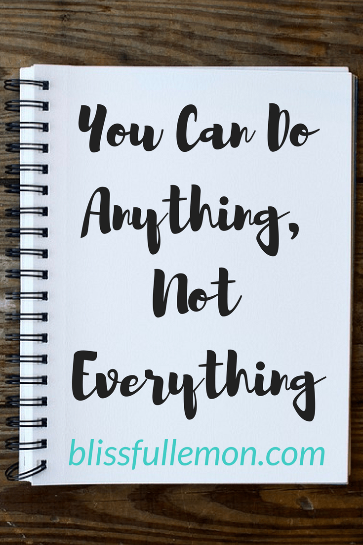 You Can Do Anything, Not Everything – Pinterest