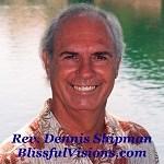 Dennis Shipman @ BlissfulVisions.com