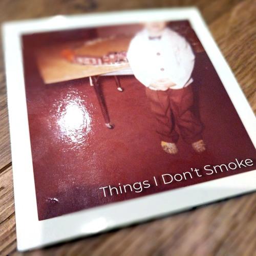 Things I Don't Smoke Artwork