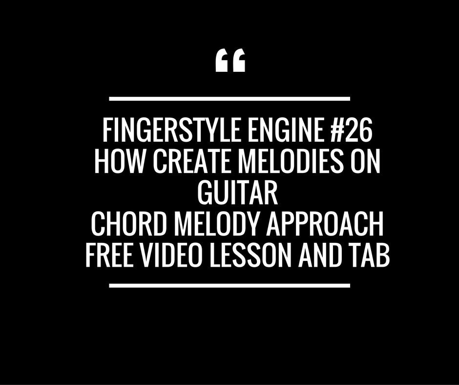 Chord Melody - How to create melodies on Guitar - Fingerstyle Engine ...