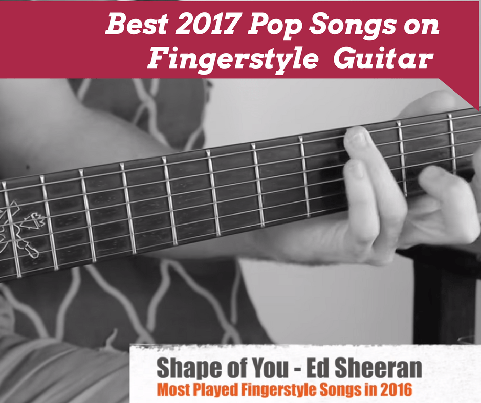 Best 2017 Pop Songs Played on Guitar - Fingerstyle Guitar Mashup