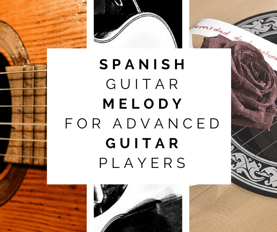 advanced spanish melody on acoustic guitar fingerstyle guitar lesson. Black Bedroom Furniture Sets. Home Design Ideas