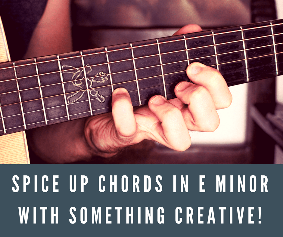 Spice up Chords in E minor with Something Creative!