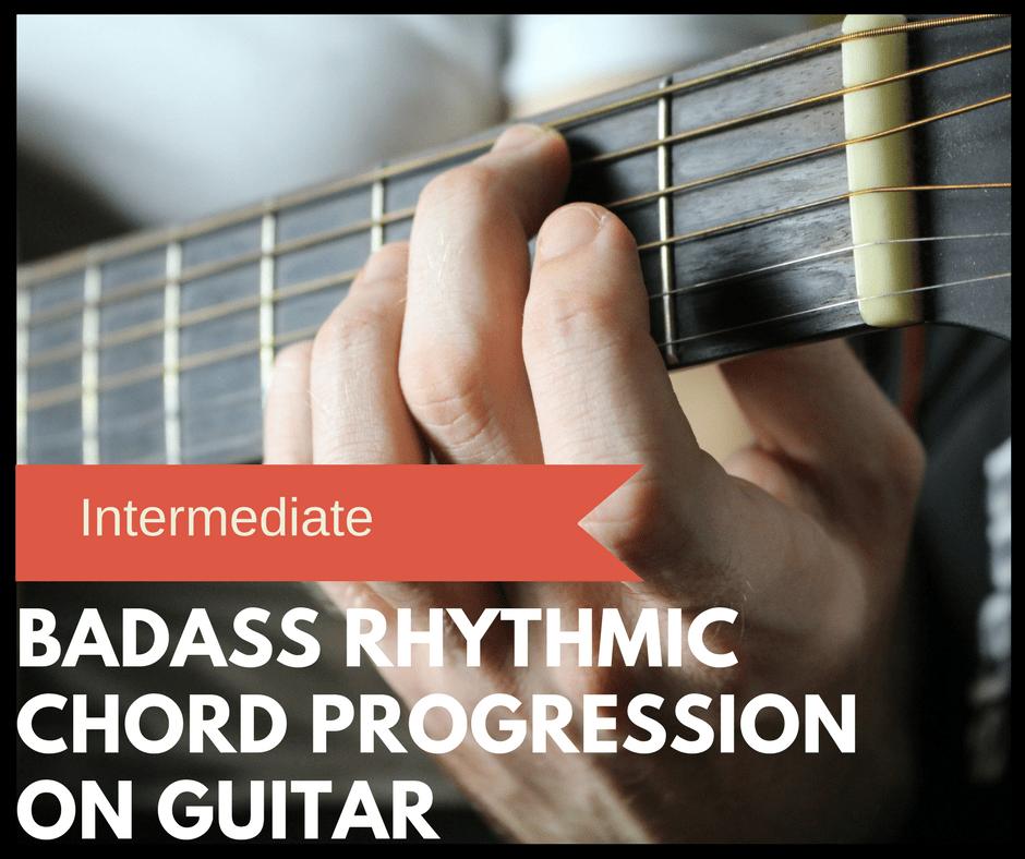 Badass Rhythmic Chord Progression On Guitar Fingerstyle Guitar Lesson