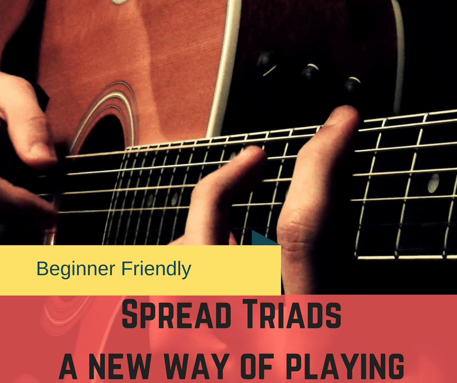 Spread Triads on Guitar. A new way of Playing Chords.