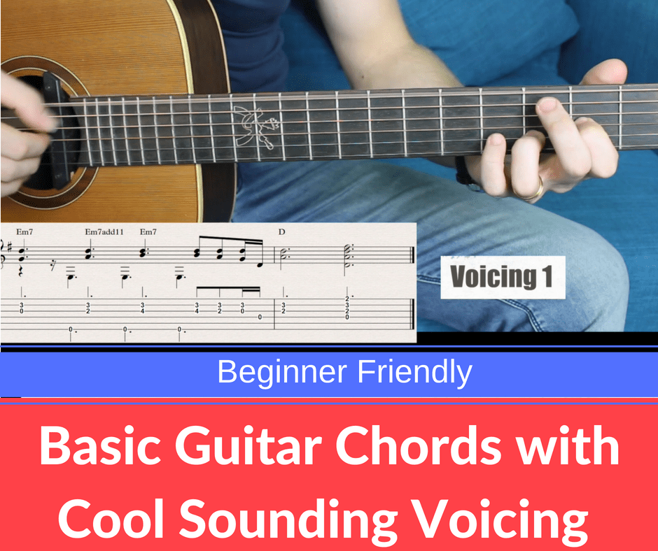 Basic Guitar Chords With Cool Sounding Voicing Beginner Friendly