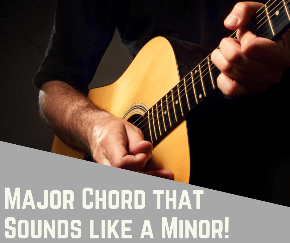Major Chord That Sounds Like A Minor Simple Chords On Guitar