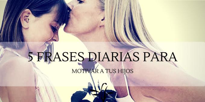 5 Frases Diaries Per Motivar Els Nostres Fills Es Blocdepares