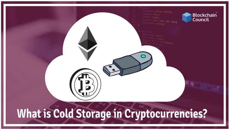 What Is Cold Storage In Cryptocurrencies Blockchain