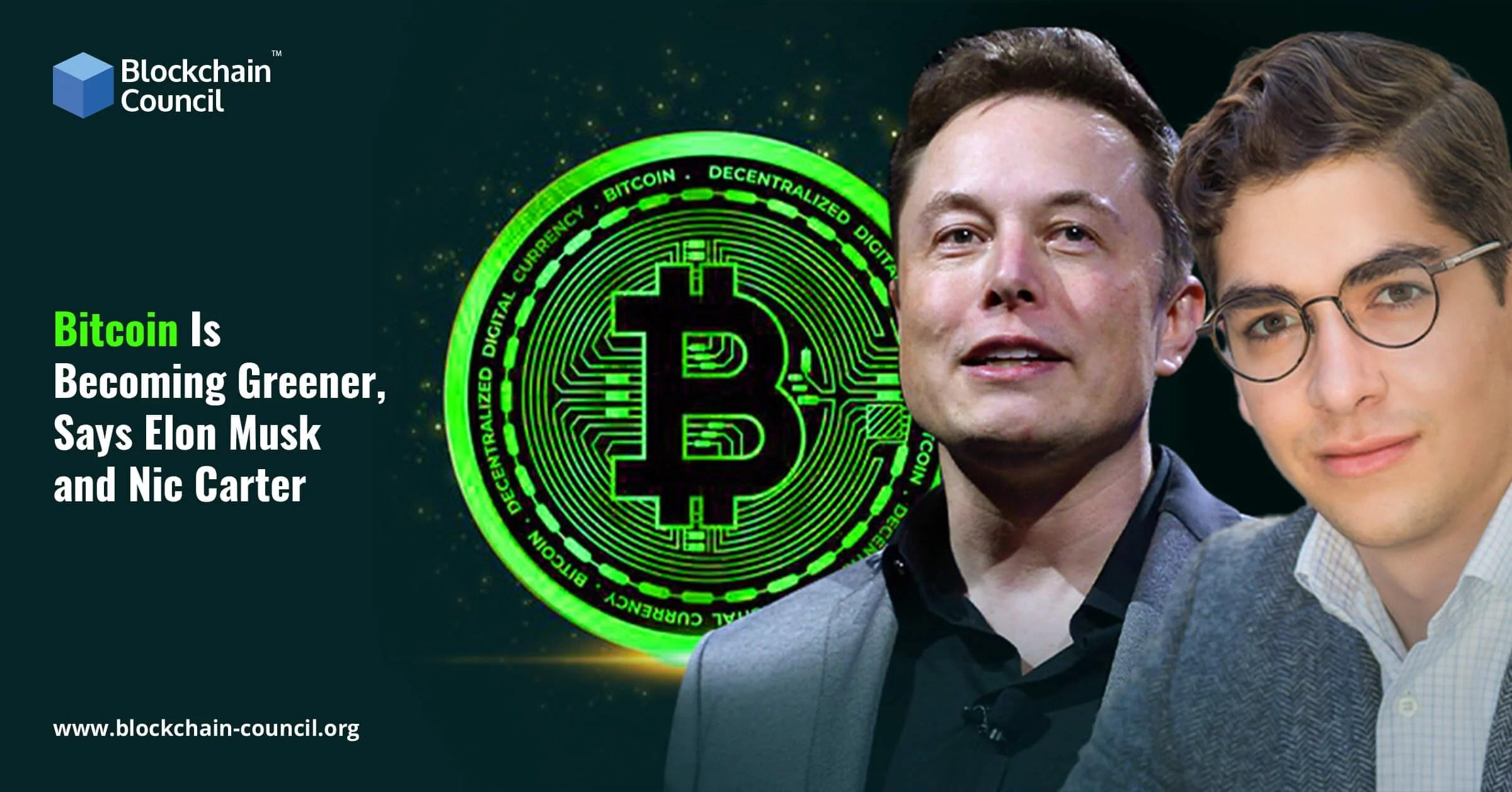 Bitcoin Is Becoming Greener Says Elon Musk and Nic Carter