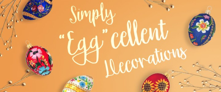 "Simply ""Egg""cellent Easter Decorations"