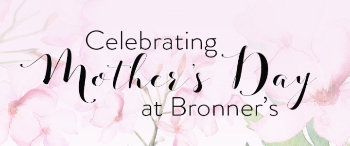 Celebrating Mother's Day with the Bronner Family & Staff