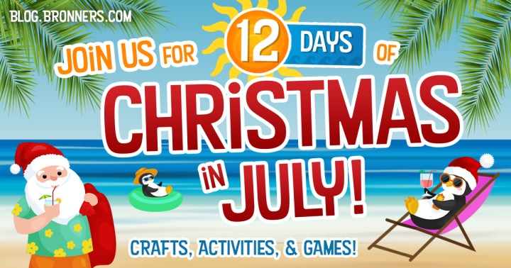 Bronner's 12 days of Christmas in July!