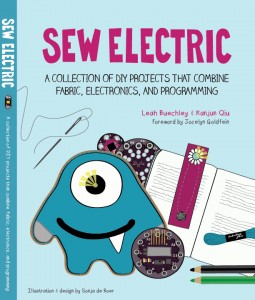 Sew Electric by Leah Buechley, K. Qiu and Sonja de Boer