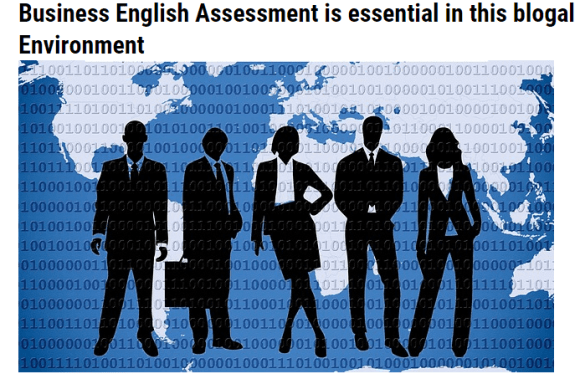 Business English Assessment is Essential in the global environment