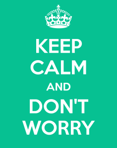 Keep Calm and Don't Worry - GiveMeSomeEnglish!!!