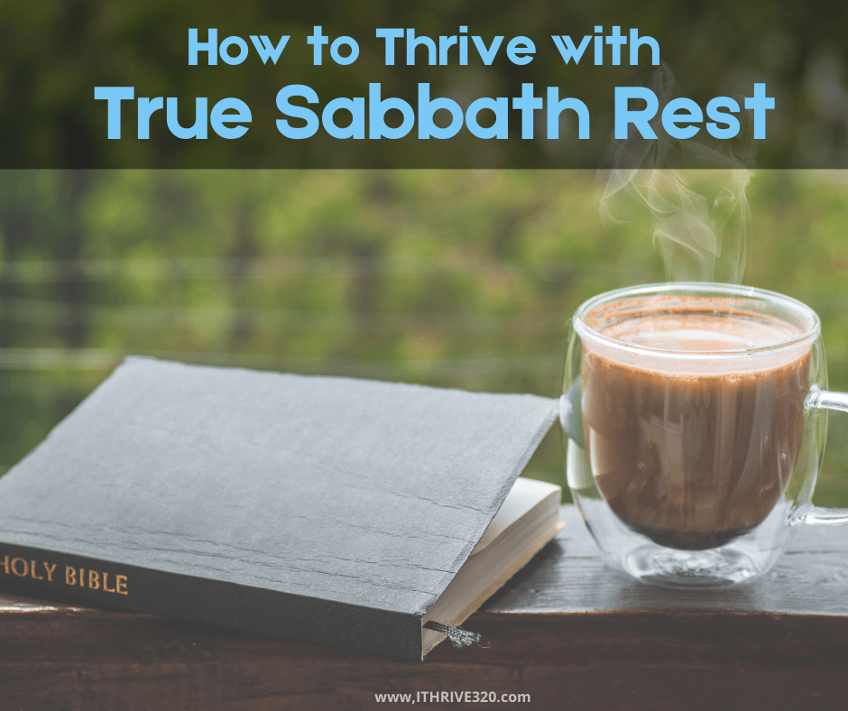 How to Thrive With True Sabbath Rest