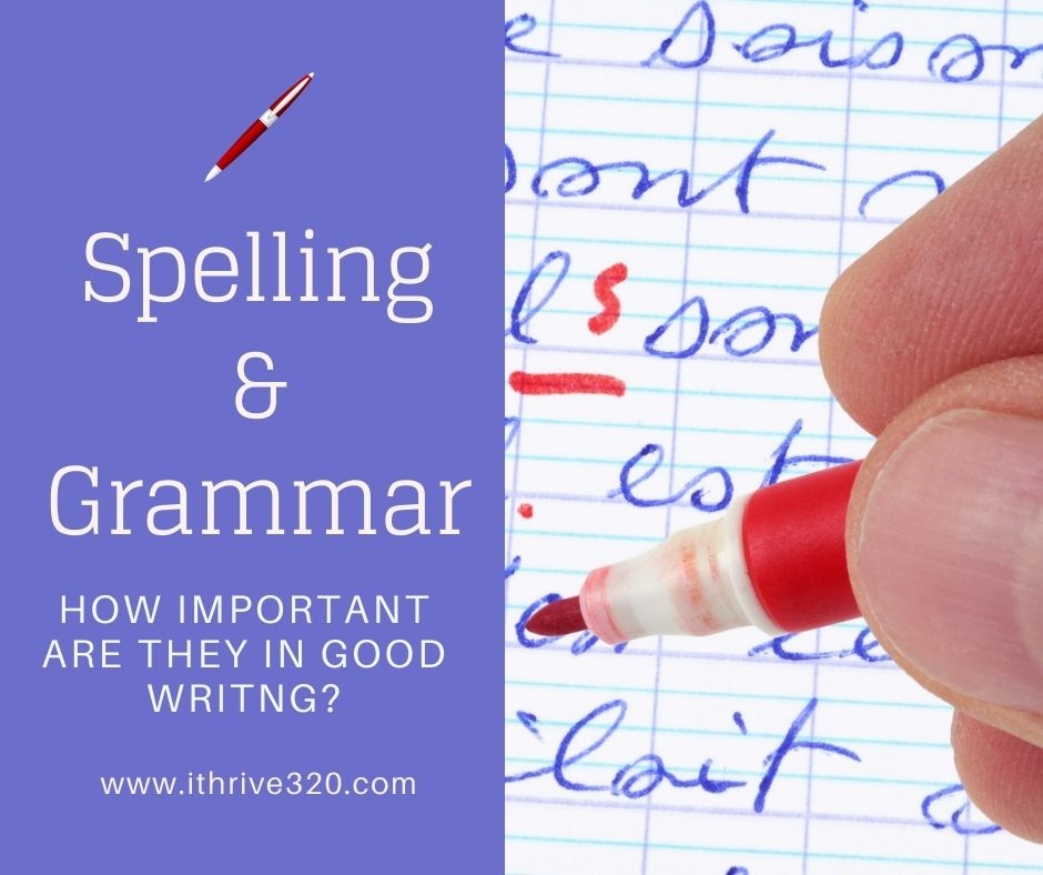 Spelling and Grammar and Good Writing